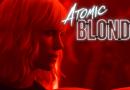 Atomic Blonde!