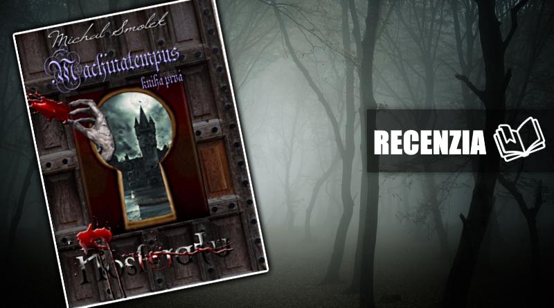 Michal Smolek – Machinatempus kniha prvá: Nosferatu