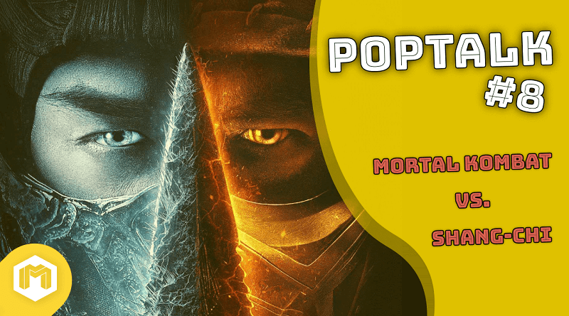 PopTalk #8 – Mortal Kombat vs. Shang-Chi